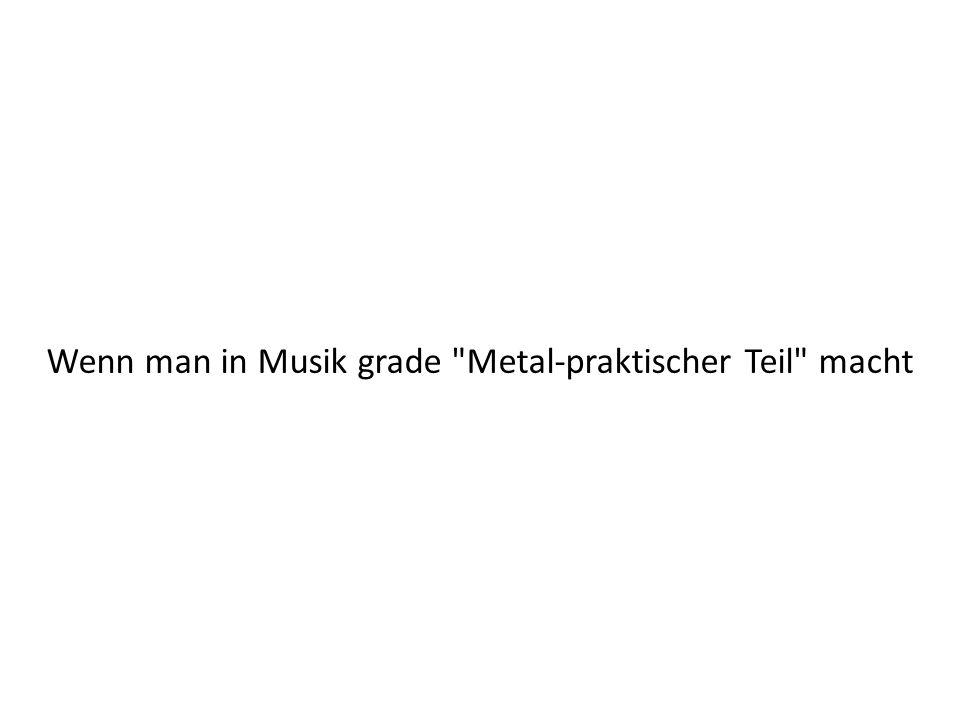 Wenn man in Musik grade
