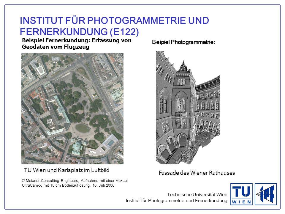 Technische Universität Wien Institut für Photogrammetrie und Fernerkundung INSTITUT FÜR PHOTOGRAMMETRIE UND FERNERKUNDUNG (E122) Beipiel Photogrammetr