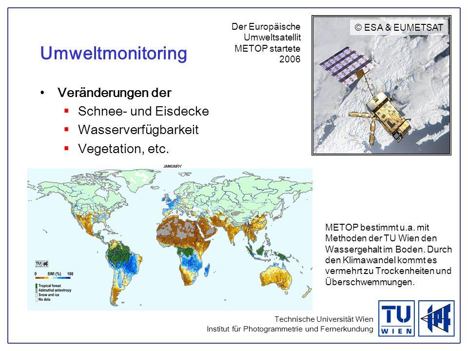 Technische Universität Wien Institut für Photogrammetrie und Fernerkundung Umweltmonitoring Veränderungen der Schnee- und Eisdecke Wasserverfügbarkeit