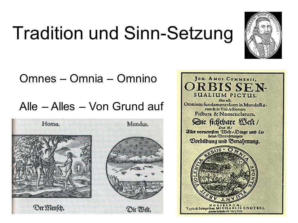 Tradition und Sinn-Setzung Omnes – Omnia – Omnino Alle – Alles – Von Grund auf