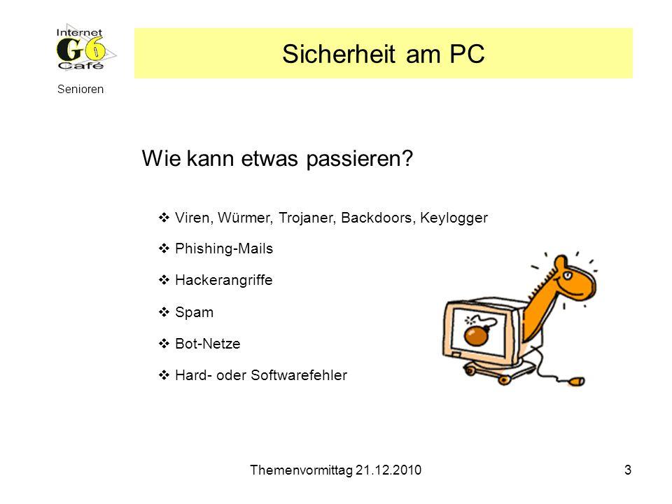 Themenvormittag 21.12.20104 Senioren Sicherheit am PC Wie kann ich mich schützen.