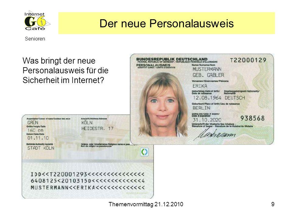 Themenvormittag 21.12.20109 Senioren Der neue Personalausweis Was bringt der neue Personalausweis für die Sicherheit im Internet?