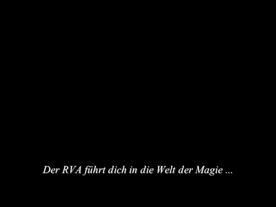 Der RVA führt dich in die Welt der Magie...