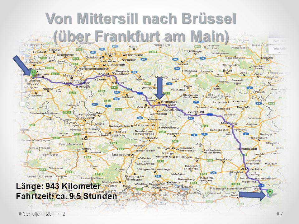 7 Von Mittersill nach Brüssel (über Frankfurt am Main) Länge: 943 Kilometer Fahrtzeit: ca. 9,5 Stunden