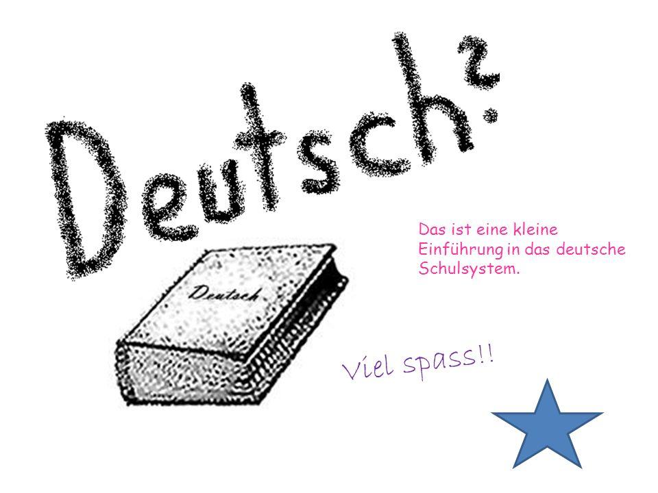 Das ist eine kleine Einführung in das deutsche Schulsystem. Viel spass!!