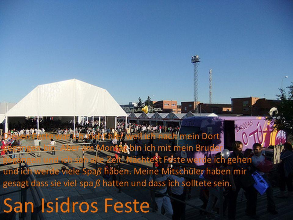 San Isidros Feste Diesen Feste war ich nicht hier weil ich nach mein Dort gegangen bin.
