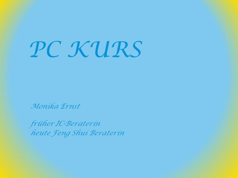 PC KURS Monika Ernst früher IC-Beraterin heute Feng Shui Beraterin