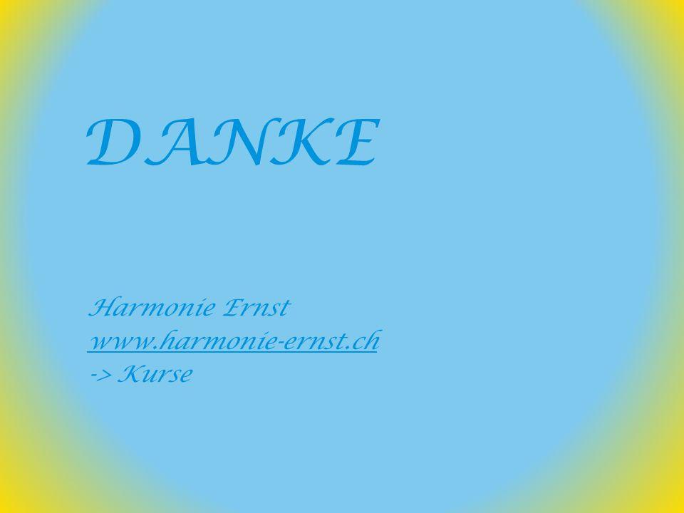 DANKE Harmonie Ernst www.harmonie-ernst.ch -> Kurse