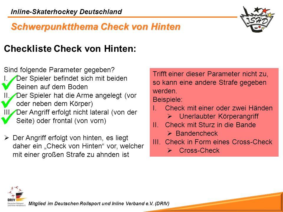 Inline-Skaterhockey Deutschland Mitglied im Deutschen Rollsport und Inline Verband e.V. (DRIV) Schwerpunktthema Check von Hinten Checkliste Check von