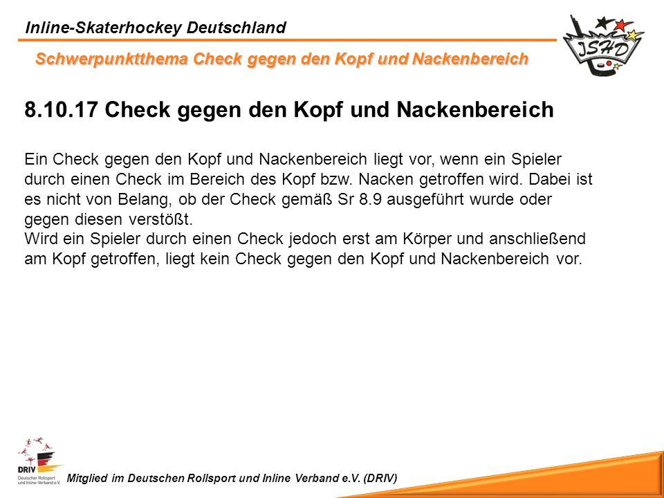 Inline-Skaterhockey Deutschland Mitglied im Deutschen Rollsport und Inline Verband e.V. (DRIV) Schwerpunktthema Check gegen den Kopf und Nackenbereich