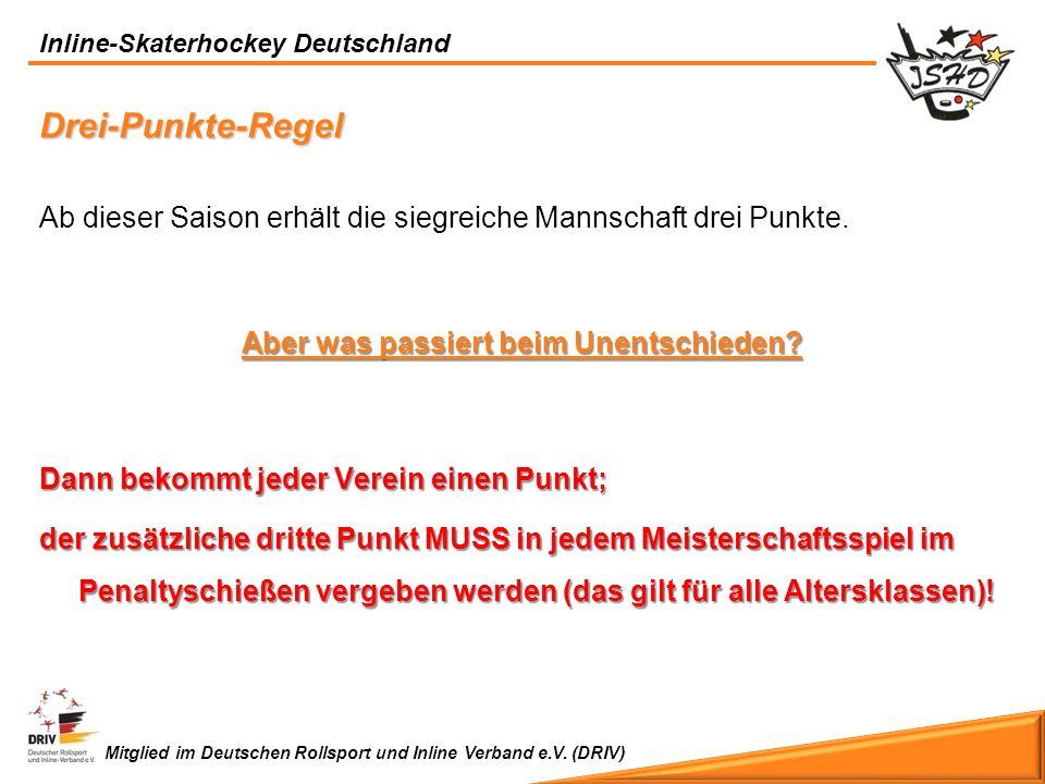 Inline-Skaterhockey Deutschland Mitglied im Deutschen Rollsport und Inline Verband e.V. (DRIV) Ab dieser Saison erhält die siegreiche Mannschaft drei