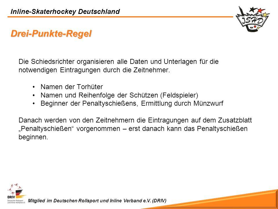 Inline-Skaterhockey Deutschland Mitglied im Deutschen Rollsport und Inline Verband e.V. (DRIV) Die Schiedsrichter organisieren alle Daten und Unterlag