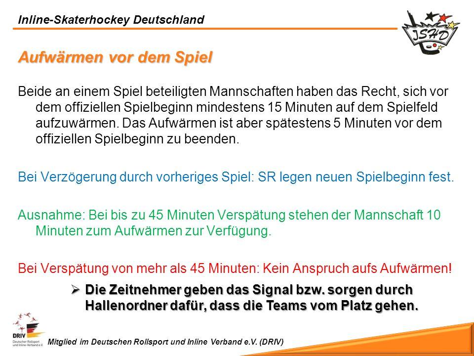 Inline-Skaterhockey Deutschland Mitglied im Deutschen Rollsport und Inline Verband e.V. (DRIV) Aufwärmen vor dem Spiel Beide an einem Spiel beteiligte