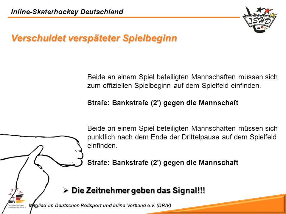 Inline-Skaterhockey Deutschland Mitglied im Deutschen Rollsport und Inline Verband e.V. (DRIV) Verschuldet verspäteter Spielbeginn Beide an einem Spie
