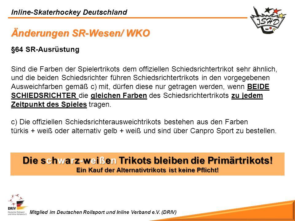 Inline-Skaterhockey Deutschland Mitglied im Deutschen Rollsport und Inline Verband e.V. (DRIV) Änderungen SR-Wesen/ WKO §64 SR-Ausrüstung Sind die Far