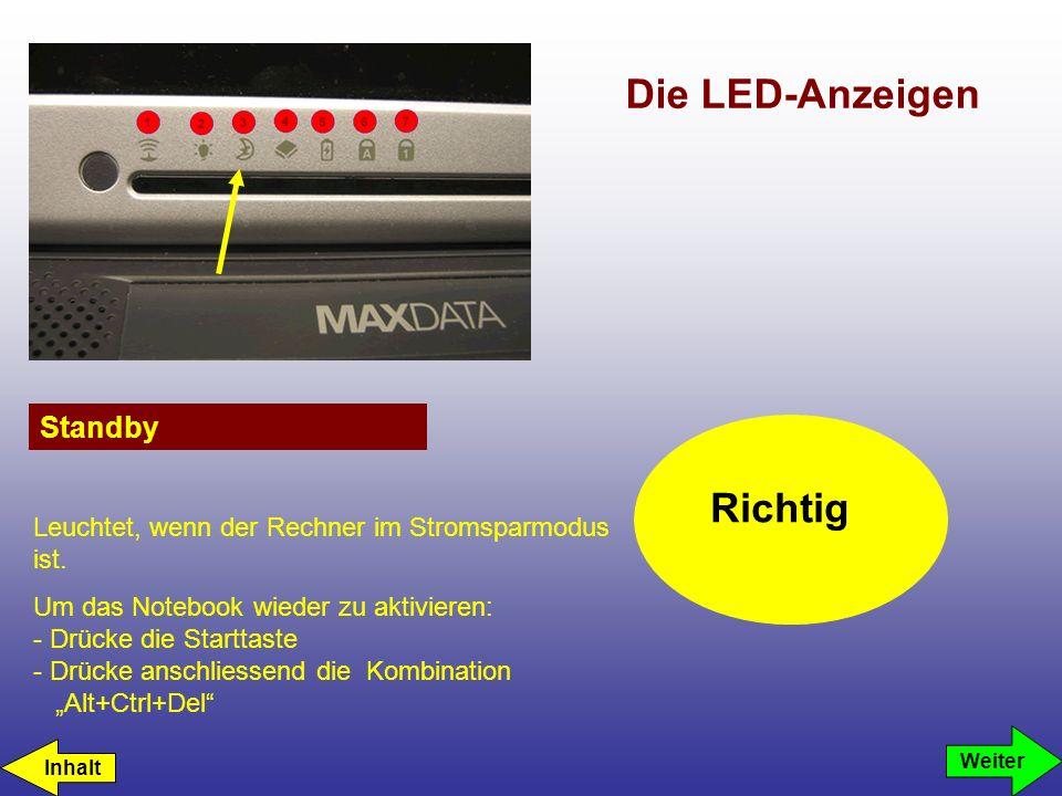 Die LED-Anzeigen Standby Richtig Weiter Leuchtet, wenn der Rechner im Stromsparmodus ist.