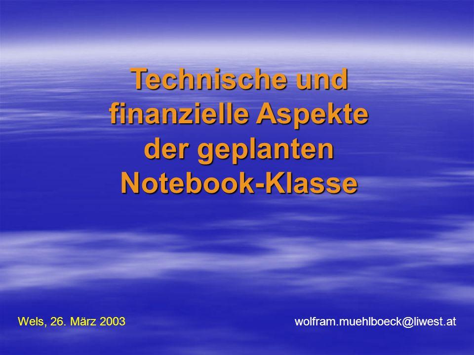 Technische und finanzielle Aspekte der geplanten Notebook-Klasse Wels, 26.