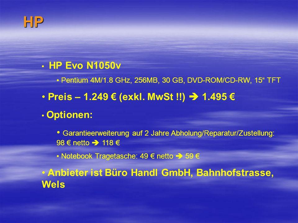 HP HP Evo N1050v Pentium 4M/1.8 GHz, 256MB, 30 GB, DVD-ROM/CD-RW, 15 TFT Preis – 1.249 (exkl.