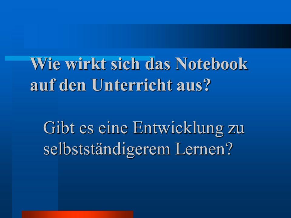 Wie wirkt sich das Notebook auf den Unterricht aus.