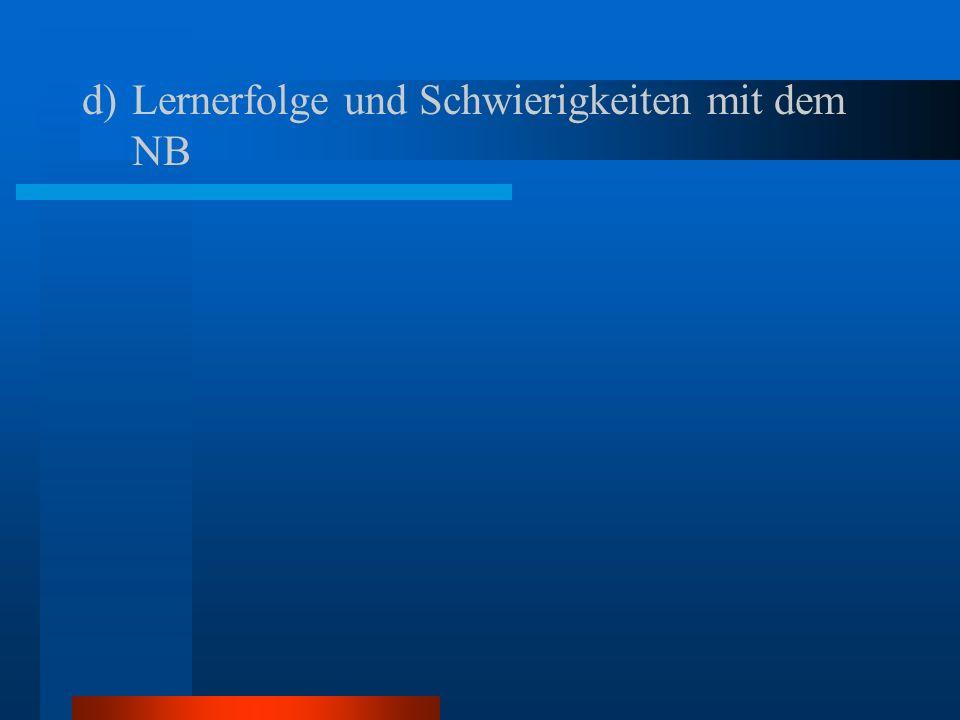 d) d)Lernerfolge und Schwierigkeiten mit dem NB