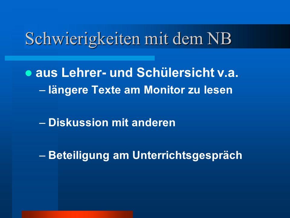 Schwierigkeiten mit dem NB aus Lehrer- und Schülersicht v.a.