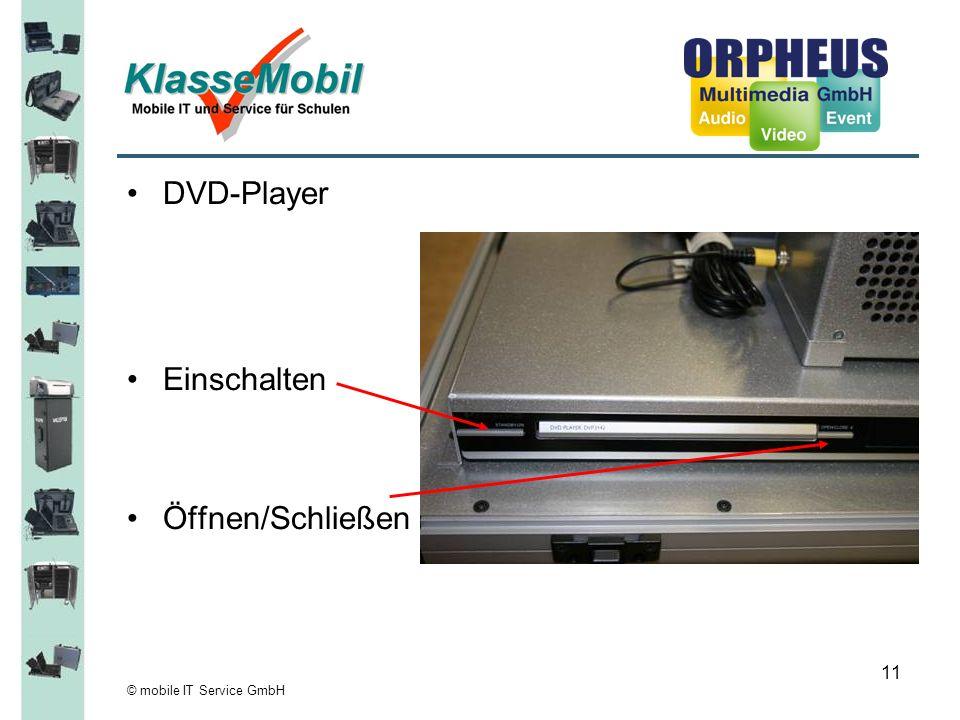 © mobile IT Service GmbH 11 DVD-Player Einschalten Öffnen/Schließen