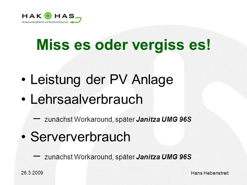 26.3.2009 Hans Hebenstreit Miss es oder vergiss es.