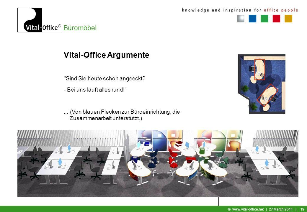 Büromöbel © www.vital-office.net | 27 March 2014 | 18 Vital-Office Argumente