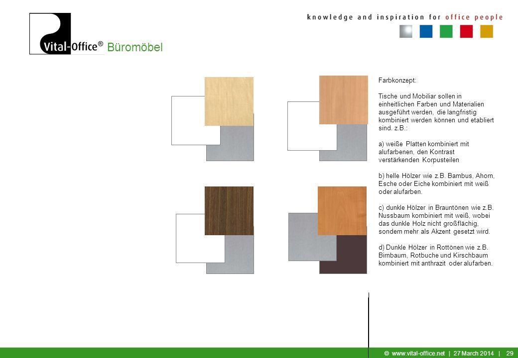Büromöbel © www.vital-office.net | 27 March 2014 | 28 Farbkonzept: Der Fußboden soll eine natürliche Farbe haben, d.h., dass der Boden in einer in der