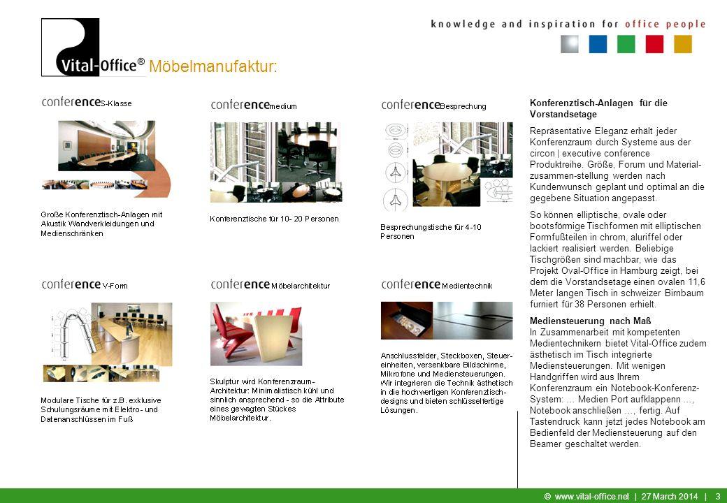 Büromöbel © www.vital-office.net   27 March 2014   3 Möbelmanufaktur: Konferenztisch-Anlagen für die Vorstandsetage Repräsentative Eleganz erhält jeder Konferenzraum durch Systeme aus der circon   executive conference Produktreihe.