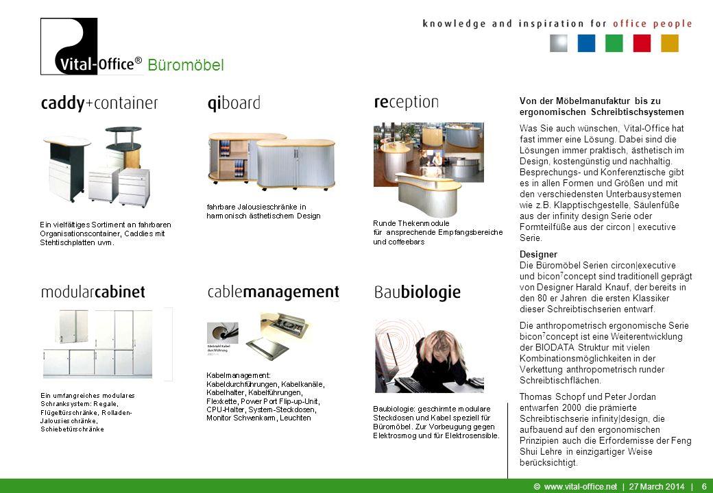 Büromöbel © www.vital-office.net | 27 March 2014 | 5 Die Büromöbel Design Kollektion aus eigener Produktion umfasst ergonomische höhenverstellbare Sch