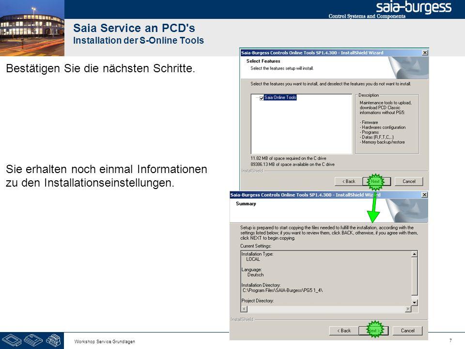 7 Workshop Service Grundlagen Saia Service an PCD s Installation der S-Online Tools Bestätigen Sie die nächsten Schritte.
