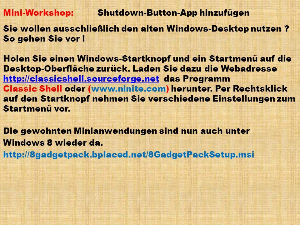 Mini-Workshop: Shutdown-Button-App hinzufügen Sie wollen ausschließlich den alten Windows-Desktop nutzen .