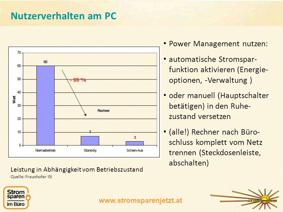 www.stromsparenjetzt.at Power Management nutzen: automatische Stromspar- funktion aktivieren (Energie- optionen, -Verwaltung ) oder manuell (Hauptscha