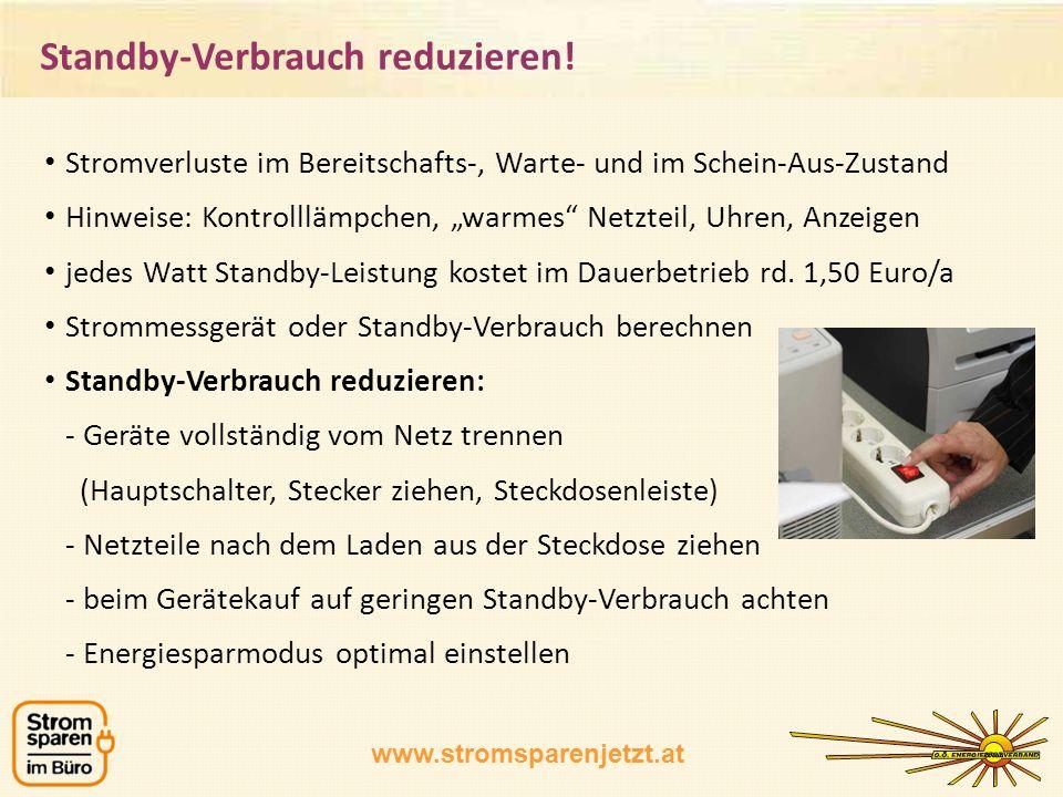 www.stromsparenjetzt.at Stromverluste im Bereitschafts-, Warte- und im Schein-Aus-Zustand Hinweise: Kontrolllämpchen, warmes Netzteil, Uhren, Anzeigen