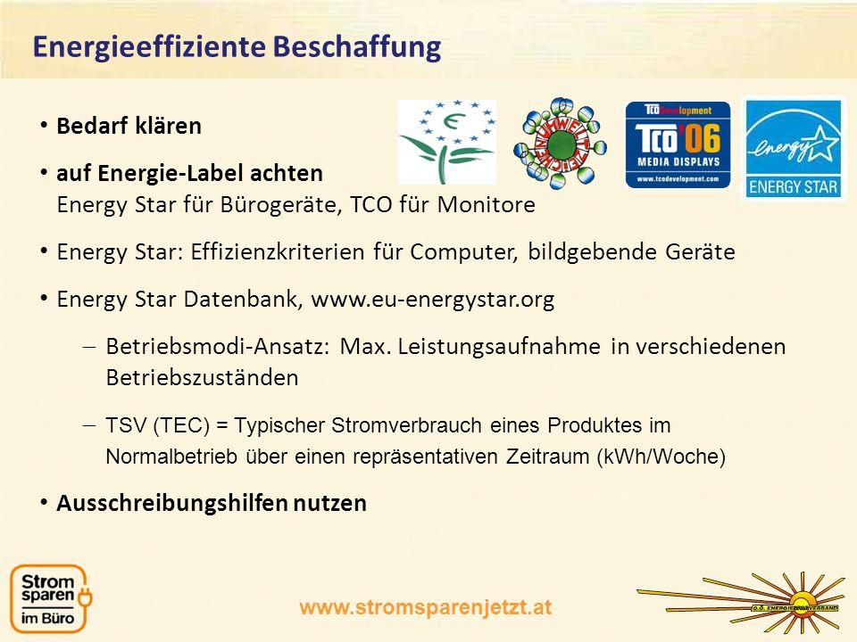 Bedarf klären auf Energie-Label achten Energy Star für Bürogeräte, TCO für Monitore Energy Star: Effizienzkriterien für Computer, bildgebende Geräte Energy Star Datenbank, www.eu-energystar.org Betriebsmodi-Ansatz: Max.