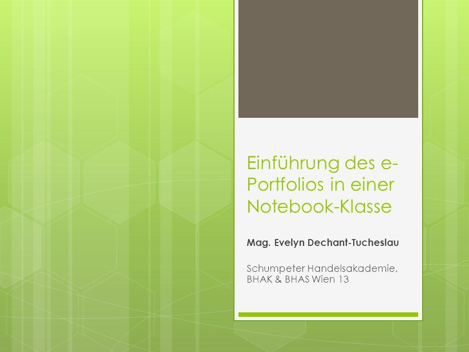 Einführung des e- Portfolios in einer Notebook-Klasse Mag.