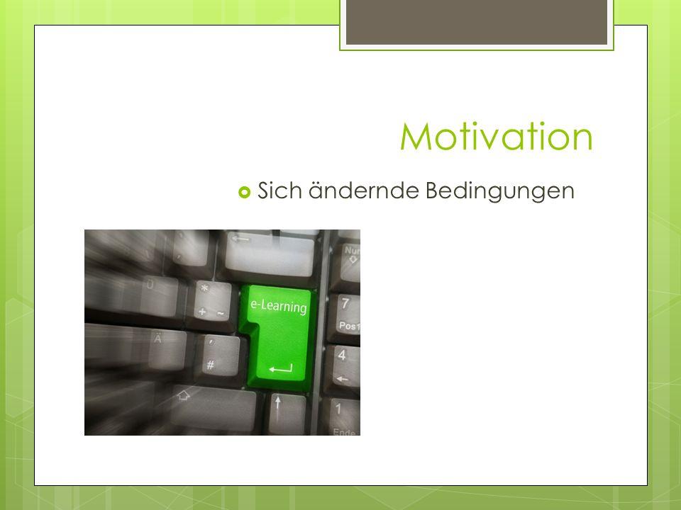 Motivation Sich ändernde Bedingungen