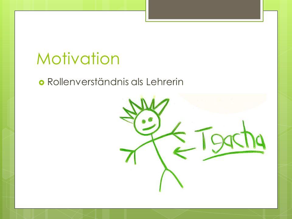 Motivation Rollenverständnis als Lehrerin