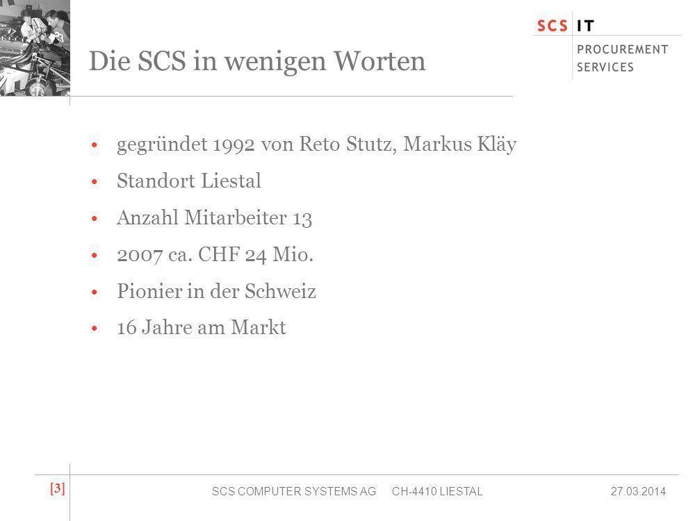27.03.2014SCS COMPUTER SYSTEMS AG CH-4410 LIESTAL [3][3] Die SCS in wenigen Worten gegründet 1992 von Reto Stutz, Markus Kläy Standort Liestal Anzahl Mitarbeiter 13 2007 ca.