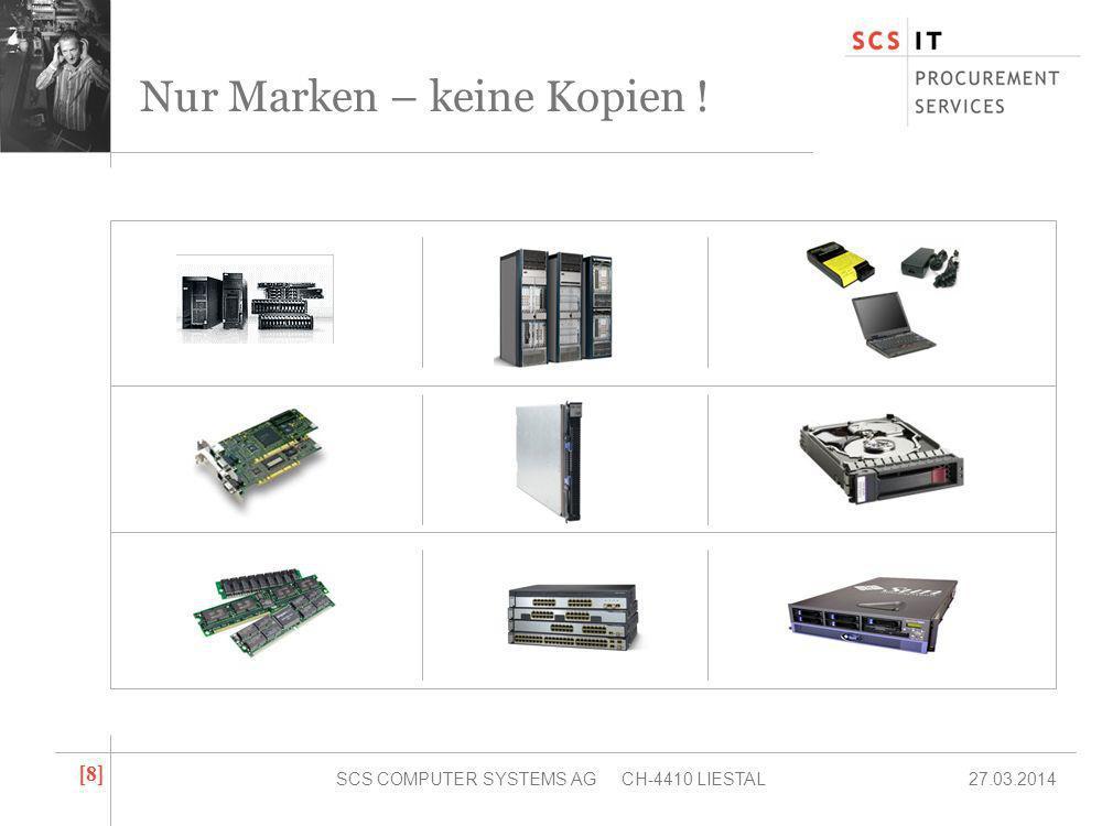 27.03.2014SCS COMPUTER SYSTEMS AG CH-4410 LIESTAL [8][8] Nur Marken – keine Kopien !