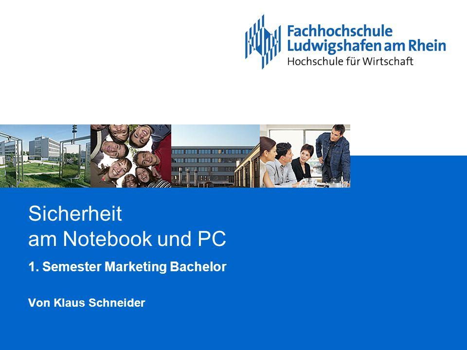Sicherheit am Notebook und PC 1. Semester Marketing Bachelor Von Klaus Schneider