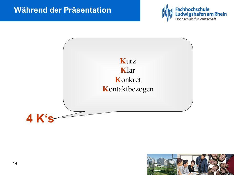 14 Während der Präsentation 4 Ks Kurz Klar Konkret Kontaktbezogen