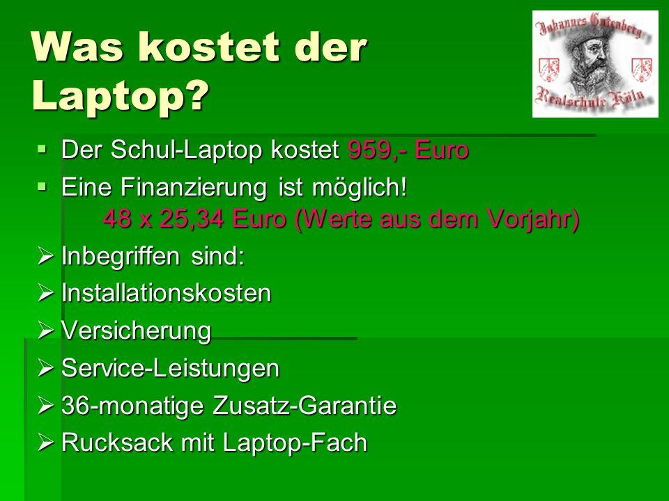 Was kostet der Laptop? Der Schul-Laptop kostet 959,- Euro Der Schul-Laptop kostet 959,- Euro Eine Finanzierung ist möglich! 48 x 25,34 Euro (Werte aus