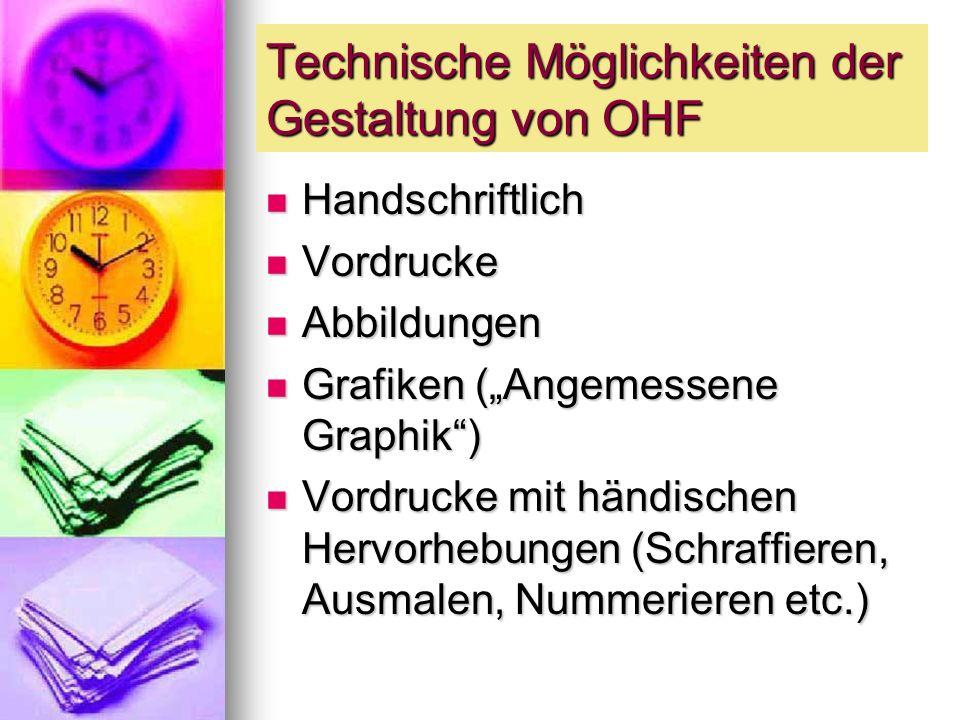Technische Möglichkeiten der Gestaltung von OHF Handschriftlich Handschriftlich Vordrucke Vordrucke Abbildungen Abbildungen Grafiken (Angemessene Grap
