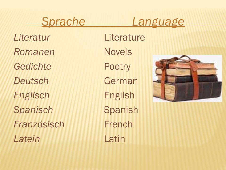 SpracheLanguage LiteraturLiterature RomanenNovels GedichtePoetry DeutschGerman EnglischEnglish SpanischSpanish FranzösischFrench LateinLatin