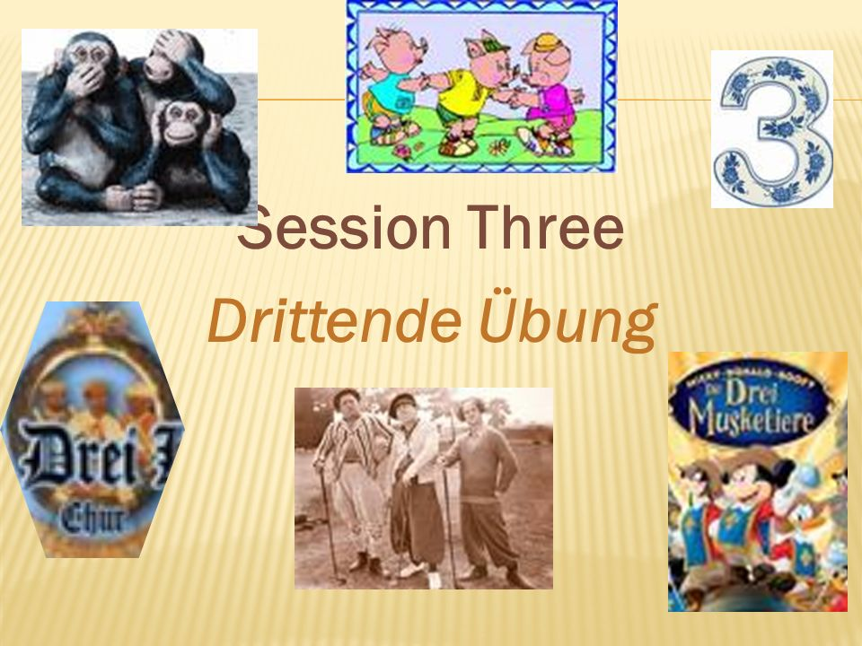 Session Three Drittende Übung