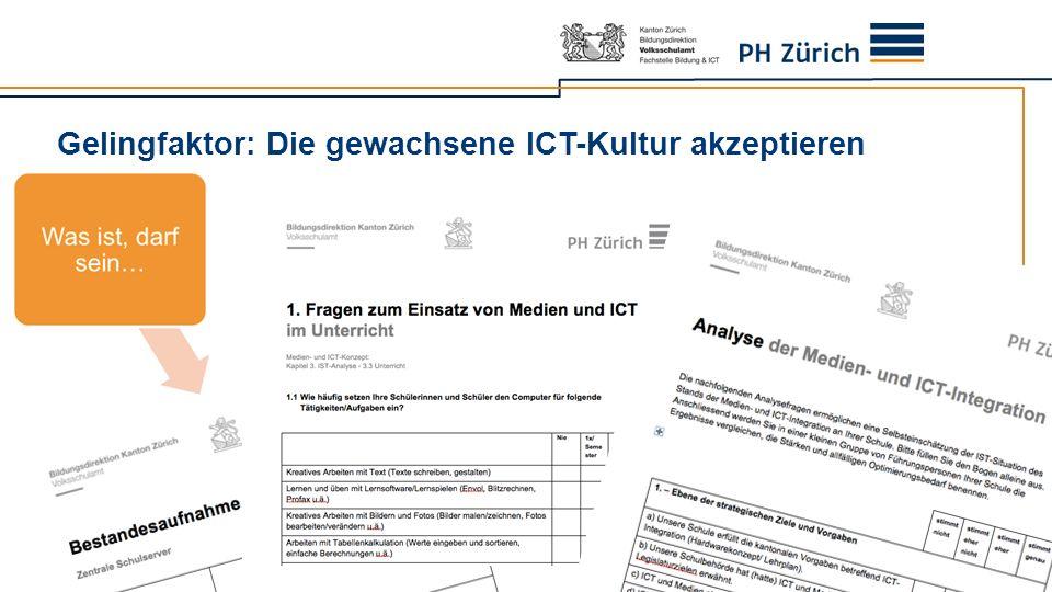 Gelingfaktor: Die gewachsene ICT-Kultur akzeptieren