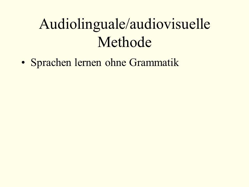 Audiolinguale/audiovisuelle Methode Sprachen lernen ohne Grammatik