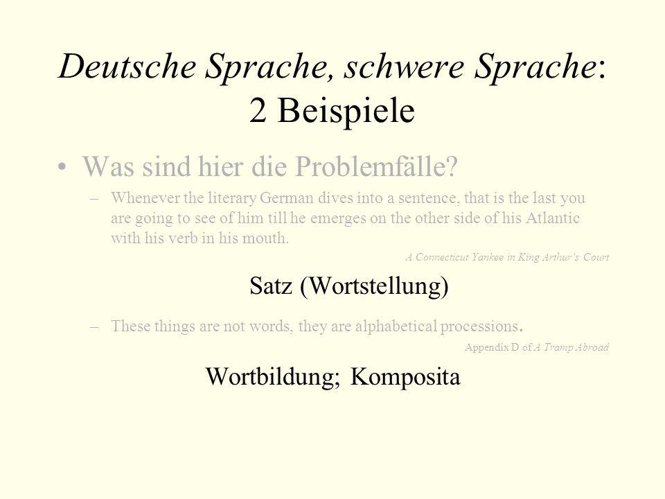 Deutsche Sprache, schwere Sprache: 2 Beispiele Was sind hier die Problemfälle.